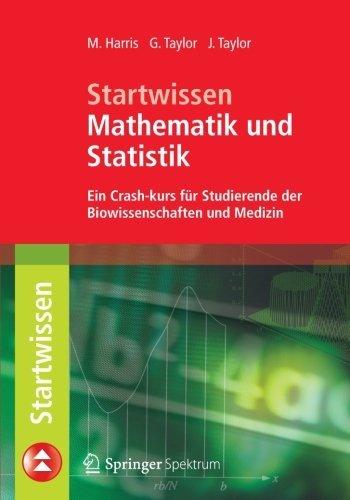 Startwissen Mathematik und Statistik: Ein Crash-Kurs f?r Studierende der Biowissenschaften und Medizin by Michael Harris (2013-07-24)