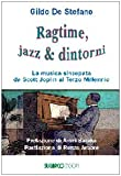 Ragtime, jazz & dintorni. La musica sincopata da Scott Joplin al terzo millennio