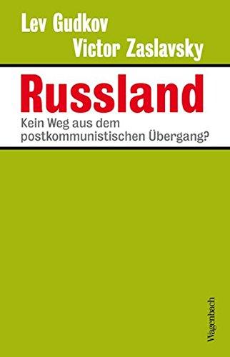 Russland - Kein Weg aus dem postkommunistischen Übergang? (Sachbuch)