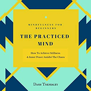Mindfulness for Beginners: The Practiced Mind cover art