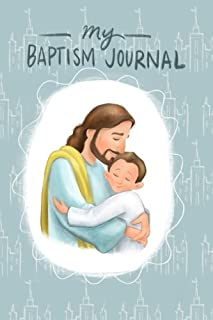 My Baptism Journal: (Softcover 140 page 6 by 9 Journal)LDS notebook with Christ