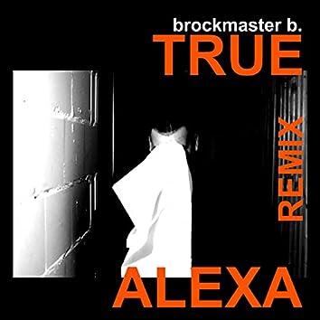 True Alexa (Remix)