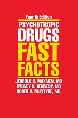 Psychotropic Drugs: Fast Facts, Fourth Edition