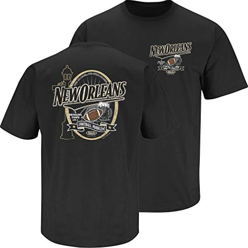 New Orleans Football Fans. A Drinking Town with a Football Problem Black T-Shirt (Sm-5X) (Short Sleeve, Large)