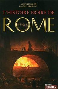 L'histoire noire de Rome par Alain Leclercq