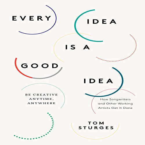 Every Idea is a Good Idea audiobook cover art