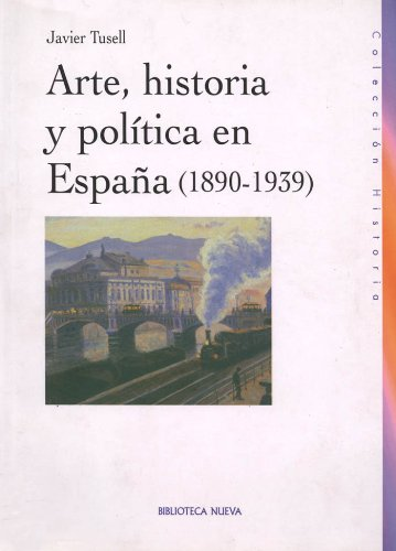 Arte, Historia y Política en España (1890-1939) eBook: Tusell, Javier: Amazon.es: Tienda Kindle