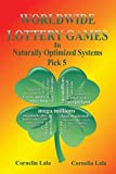 WORLDWIDE LOTTERY GAMES In Naturally Optimized Systems: Pick 5 - Cornelia Lala