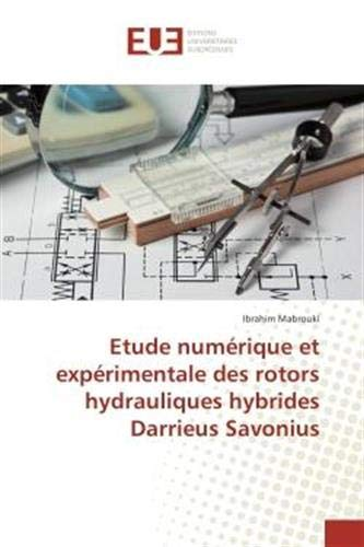 Etude numérique et expérimentale des rotors hydrauliques hybrides Darrieus Savonius (OMN.UNIV.EUROP.)