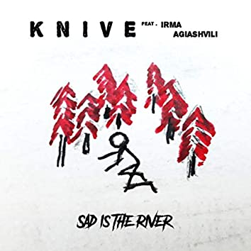 Sad Is the River (feat. Irma Agiashvili)