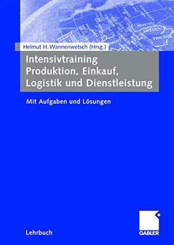 Intensivtraining Produktion, Einkauf, Logistik und Dienstleistung: Mit Aufgaben und Lösungen