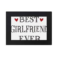 最高のガールフレンドは、これまでに引用・ハート デスクトップフォトフレーム画像ブラックは、芸術絵画7 x 9インチ