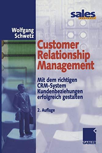 Customer Relationship Management: Mit dem richtigen CRM-System Kundenbeziehungen erfolgreich gestalten