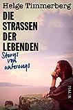 Die Straßen der Lebenden: Storys von unterwegs (German Edition)