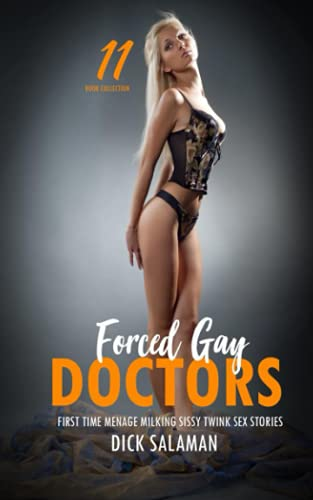 Forced Gay Erotica Daddy Doctors Older Man Younger Man: First Time Menage Milking Sissy Twink Sex Stories (Explicit Man on Man, Girl on Girl Taboo MM FF MMF FFMM)