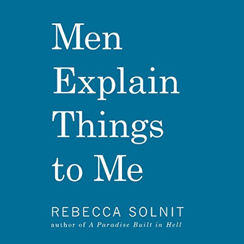 Men Explain Things to Me audiobook cover art