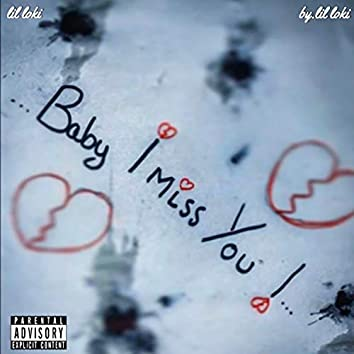 Baby i miss you ?