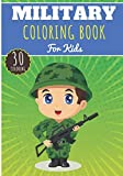 Military Coloring Book: For Kids Girls & Boys   Kids Coloring Book with 30 Unique Pages to Color on Military, Army, Soldier, Tank and more   Perfect for Preschool Activity at home.