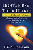 Light a Fire in Their Hearts: The Truth About Leadership (English Edition)