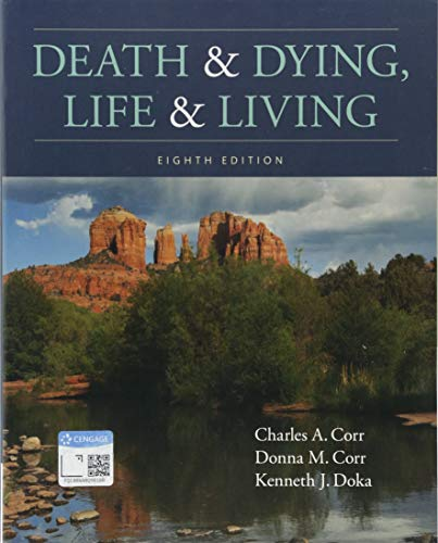 Compare Textbook Prices for Death and Dying, Life and Living 8 Edition ISBN 9781337563895 by Corr, Charles A.,Corr, Donna M.,Doka, Kenneth J.