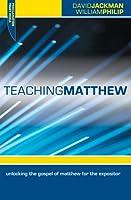 Teaching Matthew: Unlocking the Gospel of Matthew for the Expositor