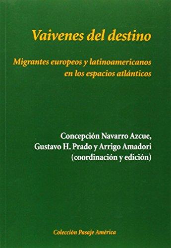 Vaivenes del destino: Migrantes europeos y latinoamericanos en los espacios atlánticos (Pasaje América)
