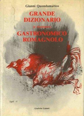 Grande dizionario (e ricettario) gastronomico romagnolo.
