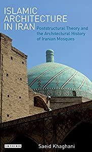libro bw1 islamic architecture in iran poststructural theory