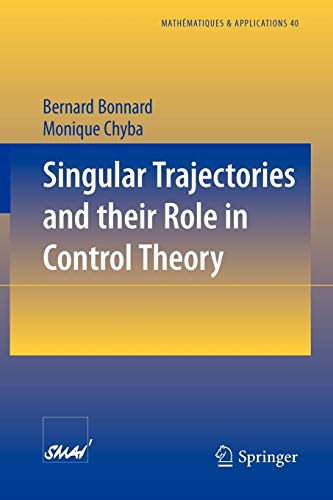 Singular Trajectories and their Role in Control Theory (Mathématiques et Applications (40), Band 40)
