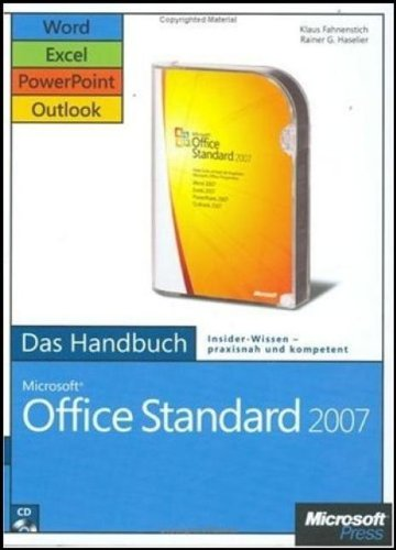 Microsoft Office Standard 2007 - Das Handbuch: Word, Excel, PowerPoint, Outlook