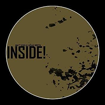 Inside!