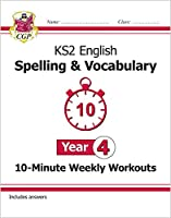 KS2 English 10-Minute Weekly Workouts: Spelling & Vocabulary - Year 4