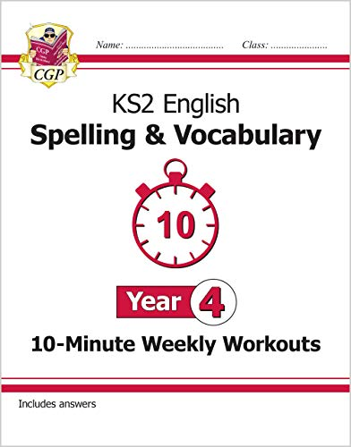 New KS2 English 10-Minute Weekly Workouts: Spelling & Vocabulary - Year 4 (CGP KS2 English)