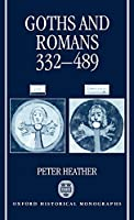 Goths and Romans 332-489 019820535X Book Cover