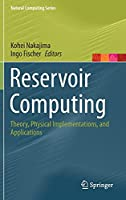 Reservoir Computing: Theory, Physical Implementations, and Applications (Natural Computing Series)