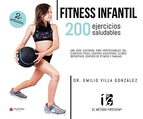 FITNESS INFANTIL. 200 ejercicios saludables: Una guía ilustrada para profesionales del ejercicio físico, centros educativos, clubes deportivos, centros de fitness y familias