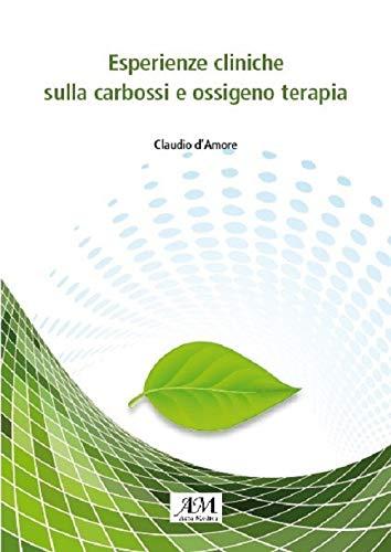 Esperienze cliniche sulla carbossi e ossigeno terapia. Ediz. illustrata
