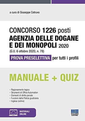 Concorso 1226 Posti Agenzia delle Dogane e dei Monopoli 2020. Manuale + Quiz: Prova Preselettiva per tutti i profili. Con Videolezioni e simulatore di Quiz