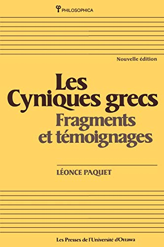 Les Cyniques Grecs (Collection, Philosophica, No 35)