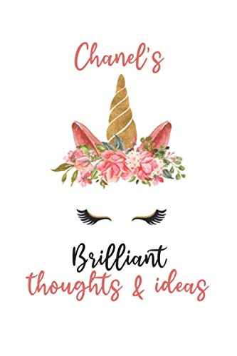 Chanel's Brilliant Thoughts and Ideas: Personalized Unicorn Journal Notebook for Chanel, Birthday Notebook Journal, Cute Unicorn Journal Notebook Gift for Women, Girls, Daughter, Wife...