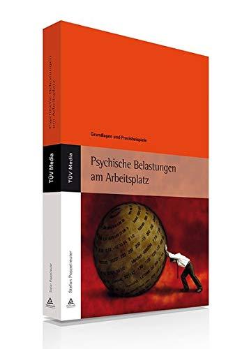 Psychische Belastungen am Arbeitsplatz: Grundlagen und Praxisbeispiele