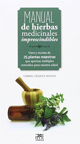 Manual de hierbas medicinales imprescindibles: 19 (Leire)