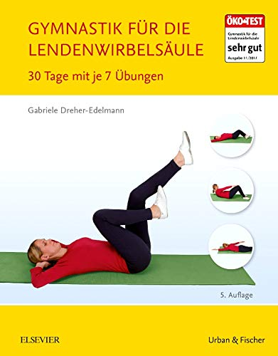 Gymnastik für die Lendenwirbelsäule: 30 Tage mit je 7 Übungen: 30 Tage mit je 7 bungen