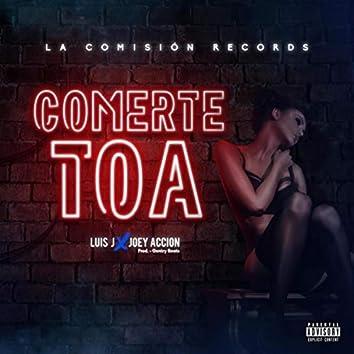 Comerte Toa (feat. Joey Accion)