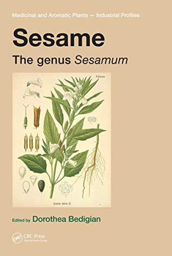 Sesame: The genus Sesamum (Medicinal and Aromatic Plants - Industrial Profiles Book 48) (English Edition)