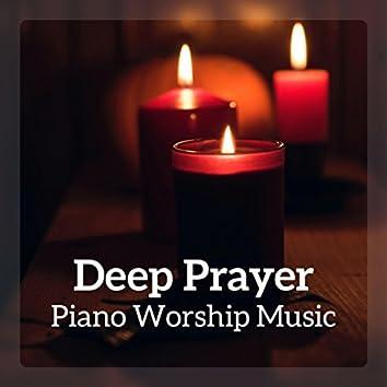 Deep Prayer (Piano Worship Music)