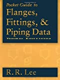Pocket Guide to Flanges, Fittings, and Piping Data (English Edition)...