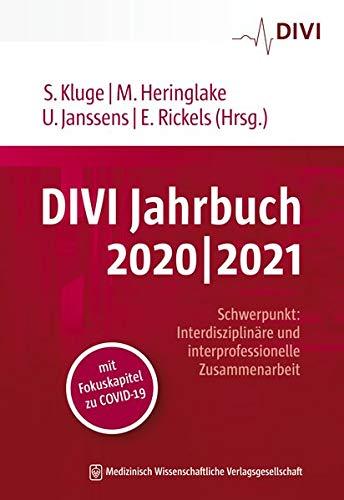 """DIVI Jahrbuch 2020/2021: Schwerpunkt """"Interdisziplinäre und interprofessionelle Zusammenarbeit"""" mit Fokuskapitel zu COVID-19"""