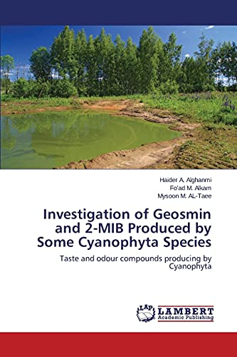 Investigation of Geosmin and 2-MIB Produced by Some Cyanophyta Species: Taste and odour compounds producing by Cyanophyta