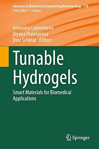 Tunable Hydrogels: Smart Materials for Biomedical Applications: 178 (Advances in Biochemical Engineering & Biotechnology (Hardcover))